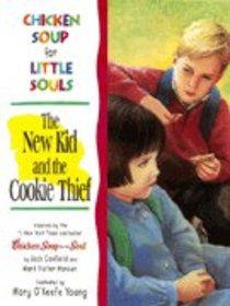 Chicken Soup for little souls-the new kid and cookie thief