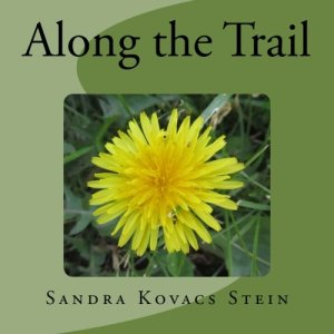 Along the trail by Sandra Stein